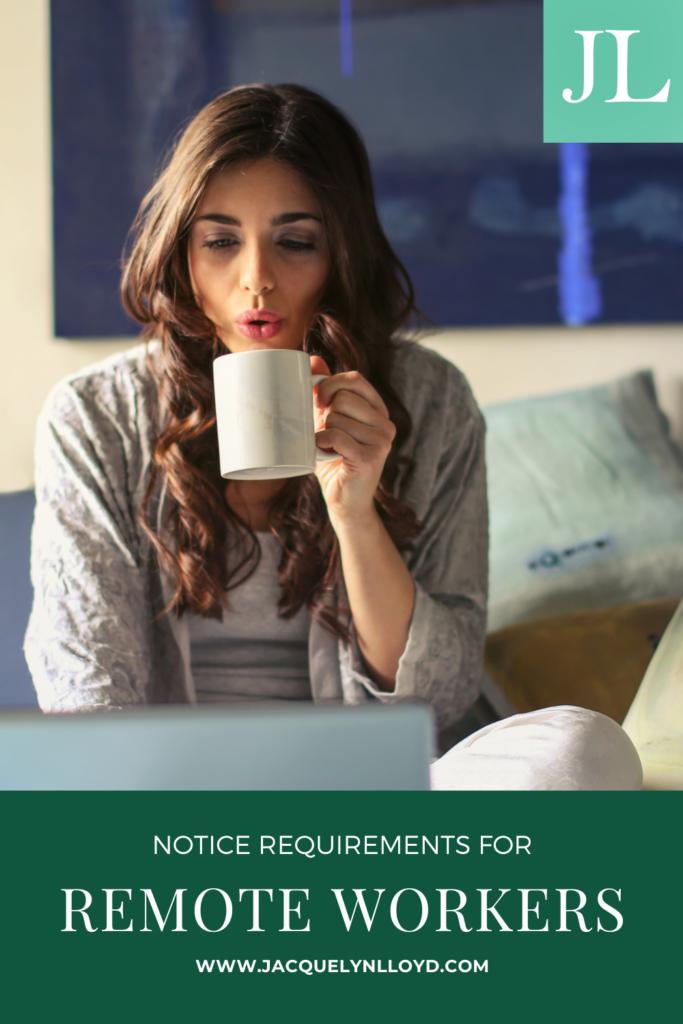 Remote worker nOTICE REQUIREMENTS